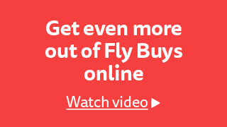 Get even more out of Fly Buys online.