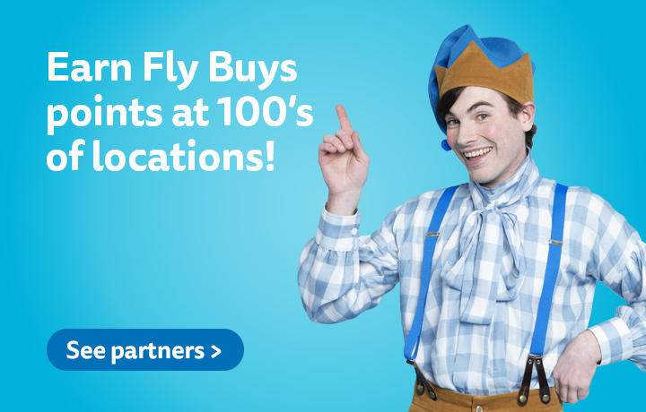 Choose Fly Buys partners and scan your Fly Buys for more points to spend!