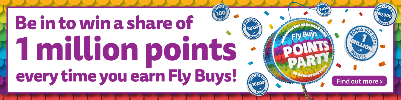 Be in to win a share of 1 million points every time you earn Fly Buys!