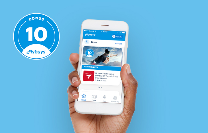 Keep an eye out for Bonus Flybuys offers so you earn Flybuys faster.